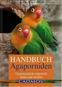 Werner Lantermann: Handbuch Agaporniden. Unzertrennliche artgerecht halten und züchten