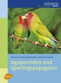 Agaporniden und Sperlingspapageien. Jörg Ehlenbröker, Renate Ehlenbröker, Eckhard Lietzow. 2010. 160 S., 101 Farbfotos, 6 Zeichn., 14 Verbreitungskarten, geb. ISBN 978-3-8001-5431-9. Unzertrennliche.